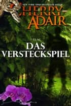 Das Versteckspiel ebook by Cherry Adair