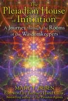 Pleiadian principles for living ebook by christine day the pleiadian house of initiation a journey through the rooms of the wisdomkeepers ebook by fandeluxe Document