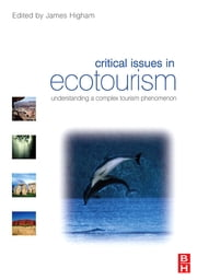 Critical Issues in Ecotourism ebook by James Higham
