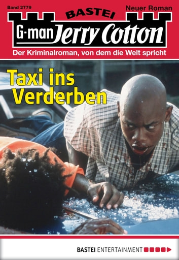 Jerry Cotton - Folge 2779 - Taxi ins Verderben ebook by Jerry Cotton