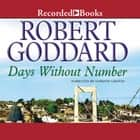 Days Without Number audiobook by Robert Goddard