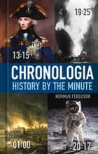 Chronologia - History by the Minute ebook by Norman Ferguson