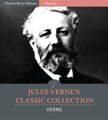 Jules Vernes Classic Collection: 20,000 Leagues Under the Sea, A Journey to the Center of the Earth, Around the World in 80 Days, From the Earth to the Moon and Around the Moon ebook by Jules Verne