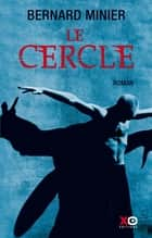 Le Cercle ebook by Bernard Minier