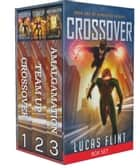 The Dimension Heroes Trilogy Box Set - The Complete Series ebook by Lucas Flint