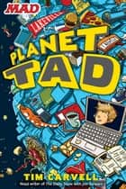 Planet Tad ebook by Tim Carvell,Doug Holgate