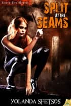 Split at the Seams ebook by Yolanda Sfetsos
