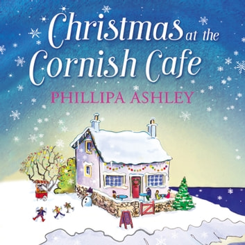 Christmas at the Cornish Café: A heart-warming holiday read for fans of Poldark (The Cornish Café Series, Book 2) audiobook by Phillipa Ashley