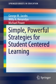 Simple, Powerful Strategies for Student Centered Learning ebook by Willy Ardian Renandya,Michael Power,George Jacobs