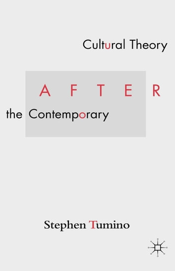 Cultural Theory After the Contemporary ebook by S. Tumino