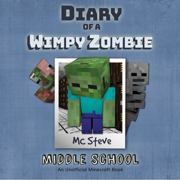 Diary Of A Minecraft Wimpy Zombie Book 1 Middle School