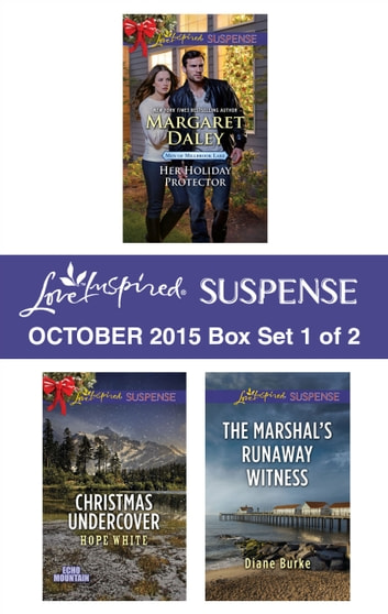 Love Inspired Suspense October 2015 - Box Set 1 of 2 - An Anthology eBook by Lenora Worth,Hope White,Diane Burke