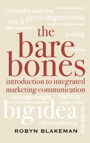 The Bare Bones Introduction to Integrated Marketing Communication ebook by Robyn Blakeman