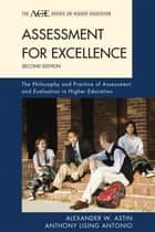 Assessment for Excellence ebook by Alexander W. Astin,anthony lising antonio