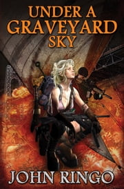 Under a Graveyard Sky ebook by John Ringo