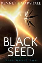 Black Seed ebook by Kenneth Marshall