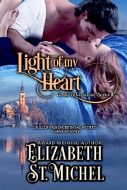 Light of My Heart - Duke of Rutland Series Book II ebook by Elizabeth St. Michel