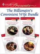 The Billionaire's Convenient Wife Bundle - The Italian's Ruthless Marriage Bargain\The Billionaire's Blackmail Bargain\The Timber Baron's Virgin Bride\Jonas Berkeley's Defiant Wife ebook by Kim Lawrence, Margaret Mayo, Daphne Clair,...