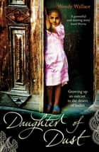 Daughter of Dust - Growing up an Outcast in the Desert of Sudan ebook by Wendy Wallace