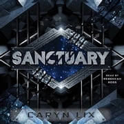 Sanctuary audiobook by Caryn Lix
