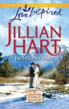 His Holiday Bride ebook by Jillian Hart