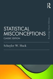 Statistical Misconceptions - Classic Edition ebook by Schuyler  W. Huck