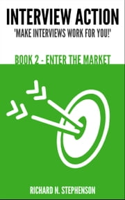 Interview Action: Enter The Market [Book 2] ebook by Richard N. Stephenson