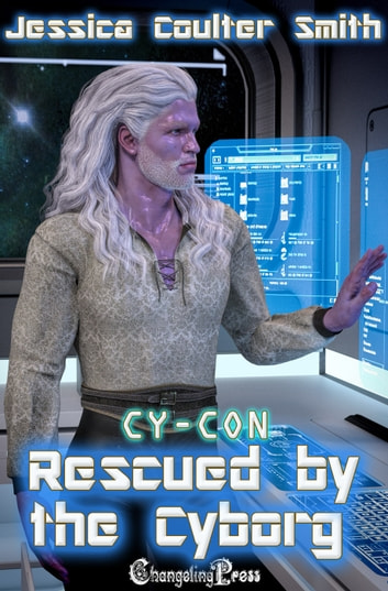 Rescued by the Cyborg ebook by Jessica Coulter Smith
