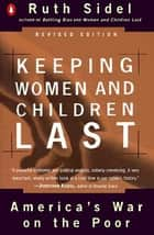 Keeping Women and Children Last Revised ebook by Ruth Sidel