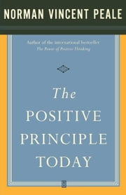 The Positive Principle Today 電子書籍 by Dr. Norman Vincent Peale