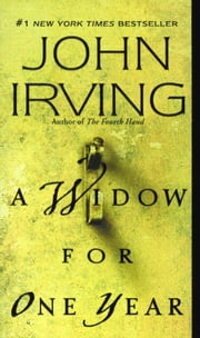 A Widow for One Year - A Novel ebook by John Irving