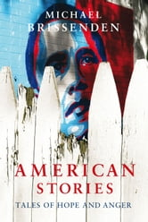 American Stories: Tales of Hope and Anger ebook by Michael Brissenden