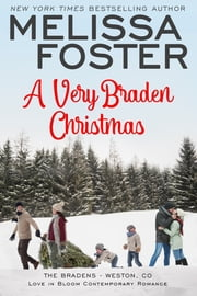A Very Braden Christmas (Love in Bloom: The Bradens) ebook by Melissa Foster
