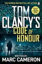 Tom Clancy's Code of Honour ebook by Marc Cameron