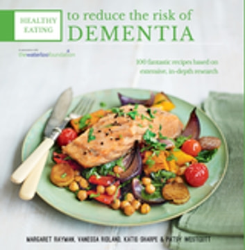 Healthy Eating to Reduce The Risk of Dementia eBook by Margaret Rayman,Katie Sharpe