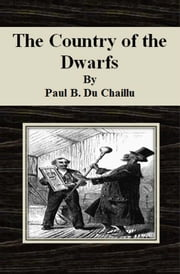 The Country of the Dwarfs ebook by Paul B. Du Chaillu