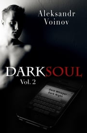 Dark Soul, Vol. 2 ebook by Aleksandr Voinov