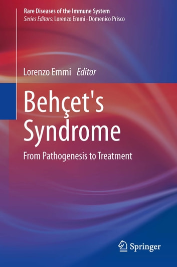 Behçet's Syndrome - From Pathogenesis to Treatment ebook by