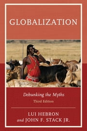 Globalization - Debunking the Myths ebook by Lui Hebron,John F. Stack Jr.