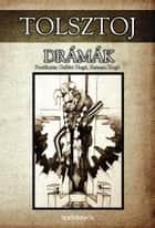 Drámák ebook by Lev Tolsztoj