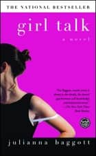 Girl Talk ebook by Julianna Baggott