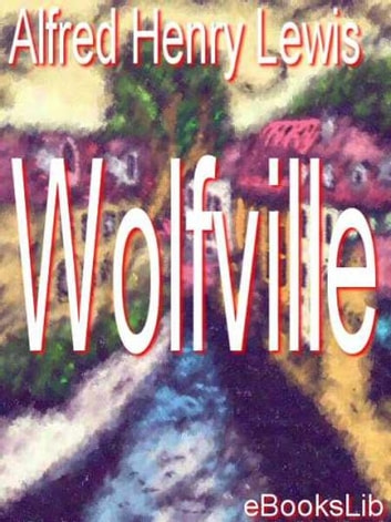 Wolfville ebook by Alfred Henry Lewis