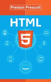 HTML 5 ebook by Preston Prescott