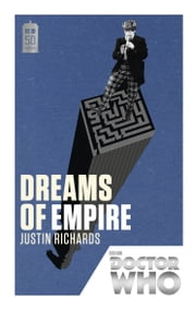 Doctor Who: Dreams of Empire - 50th Anniversary Edition ebook by Justin Richards