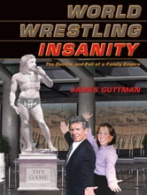 World Wrestling Insanity ebook by James Guttman