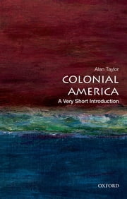 Colonial America:A Very Short Introduction ebook by Alan Taylor
