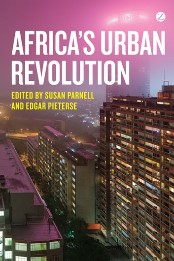 Africa's Urban Revolution ebook by Susan Parnell,Doctor Edgar Pieterse