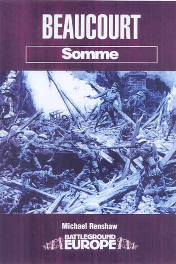 Beaucourt: Somme ebook by Michael Renshaw