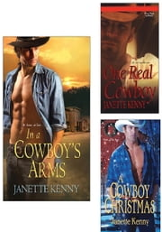 In a Cowboy's Arms Bundle with One Real Cowboy & A Cowboy Christmas ebook by Janette Kenny