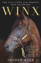 Winx: The authorised biography - The full story of the world's best racehorse ebook by Andrew Rule